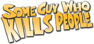 some_guy_who_kills_people_title1