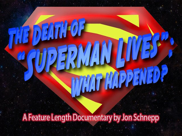 """Kickstart this project: 'The Death of """"Superman Lives"""": What Happened?'"""