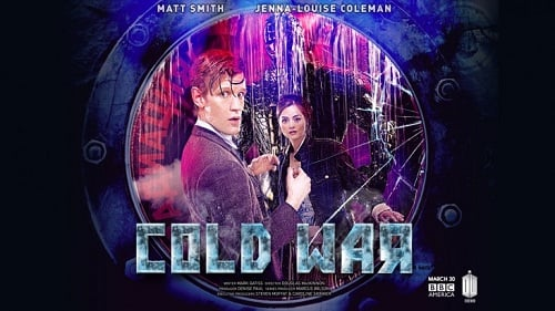 "Promo poster for Doctor Who S07E09, ""Cold War"""
