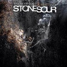 Stone_Sour_-_House_of_Gold_&_Bones_Part_2