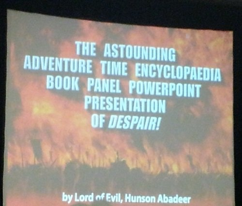 Powerpoint presentation from the Adventure Time Encyclopaedia panel at SDCC 2013