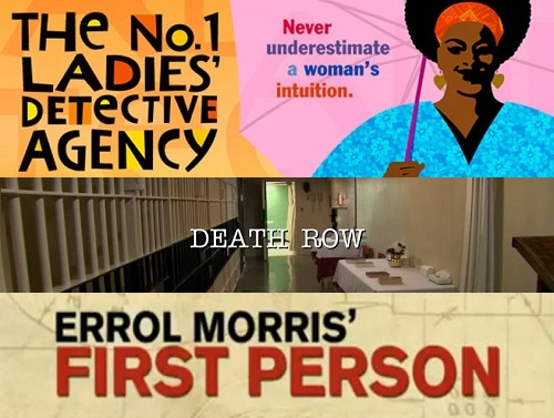 First Person, On Death Row, and The No. 1 Ladies' Detective Agency promo pics