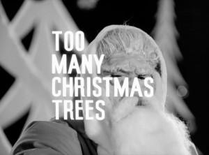 too many xmas trees7