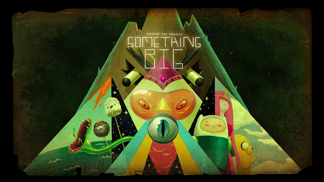 """Adventure Time S06E10, """"Something Big"""" title card"""