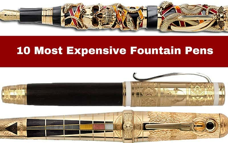 10 of the Most Expensive Fountain Pens (Mind Boggling)
